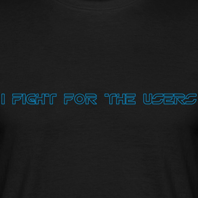 I Fight for the Users -Tron