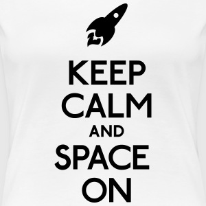 keep calm and space on holde ro og plads T-shirts - Dame premium T-shirt