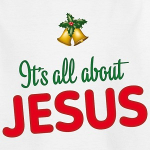 Christmas is all about Jesus - Kids' T-Shirt
