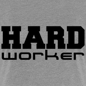 Hard Worker T-shirts - Vrouwen Premium T-shirt