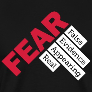 Fear - False evidence appearing real T-Shirts - Men's Premium T-Shirt