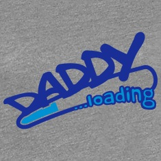 Daddy Loading T-shirts