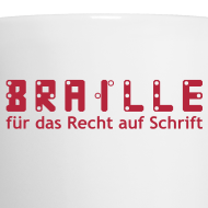 Motiv ~ Braille für das Recht auf Schrift -Tasse