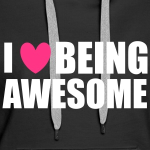 Being Awesome Hoodies & Sweatshirts - Women's Premium Hoodie