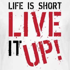 Live It Up T-Shirts - Women's T-Shirt