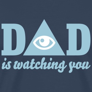 Dad is watching you T-shirts - Mannen Premium T-shirt