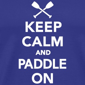 Keep calm and paddle on T-Shirts - Männer Premium T-Shirt