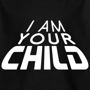 I am your CHILD 3D big (1c) Magliette - Maglietta per ragazzi