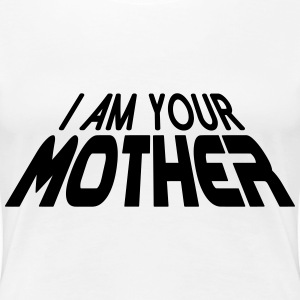 I am your MOTHER 3D (1c) T-skjorter - Premium T-skjorte for kvinner