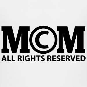 Copyright by Mom all rights reserved T-Shirts - Teenager Premium T-Shirt
