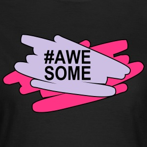 Awesome Tee shirts - T-shirt Femme