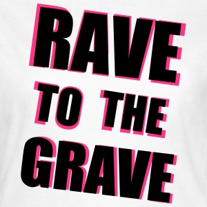 Rave To The Grave T-shirts - T-shirt dam