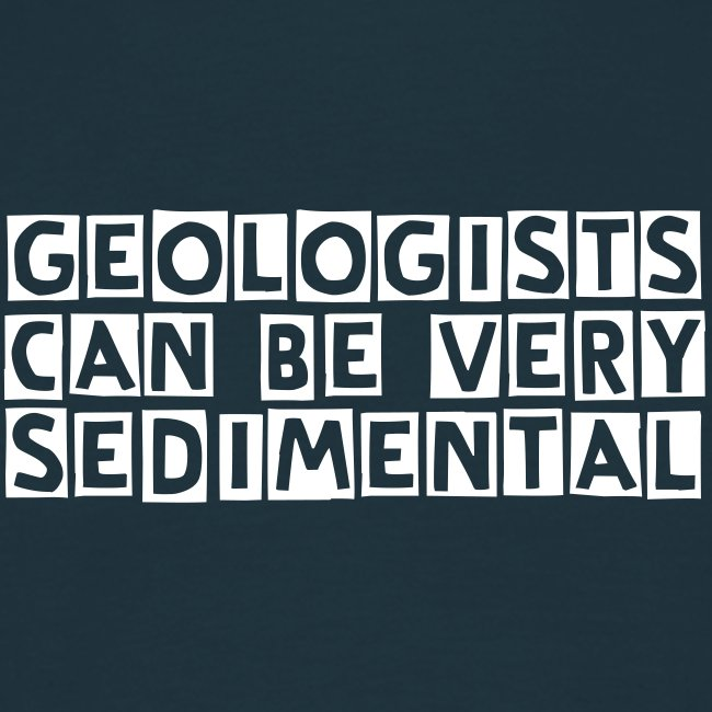 Geologist can be very sedimental