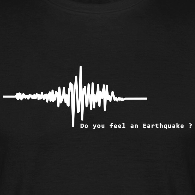 Do you feel an earthquake ?