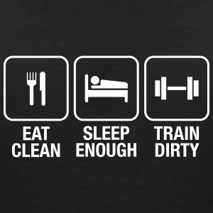 Eat Clean, Sleep Enough, Train Dirty Magliette - Maglietta da donna scollo a V