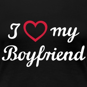 I love my Boyfriend Boy I love T-Shirts - Women's Premium T-Shirt