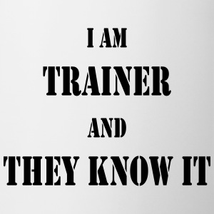 I am trainer and they know it Butelki i kubki - Kubek