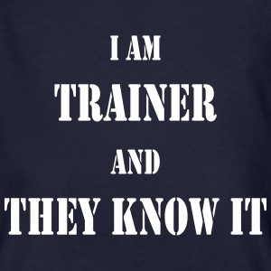I am trainer and they know it T-Shirts - Männer Bio-T-Shirt