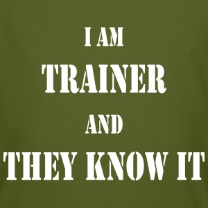 I am trainer and they know it T-Shirts - Men's Organic T-shirt