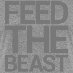 FEED THE BEAST T-Shirts - Women's Premium T-Shirt