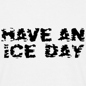 Eishockey Have an ice day T-Shirt T-Shirts - Männer T-Shirt