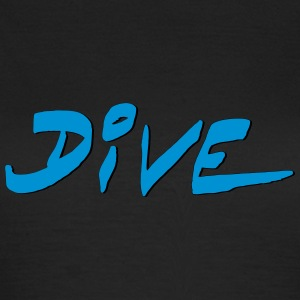 Dive Diver Diving Tauchen Taucher Shirt T-Shirts - Frauen T-Shirt