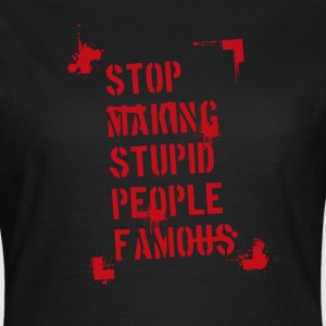 spruch stop making rot T-Shirts - Frauen T-Shirt