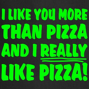I like you more than Pizza and I really like Pizza  Aprons - Cooking Apron