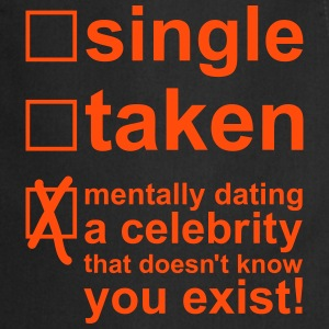 Single Taken Mentally dating a celebrity, EUshirt Forklær - Kokkeforkle