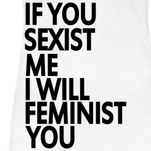 if you sexist me i will feminist you T-Shirts - Women's Premium T-Shirt