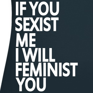 if you sexist me i will feminist you Tee shirts - T-shirt Femme