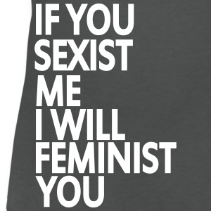if you sexist me i will feminist you Tee shirts - T-shirt col V Femme