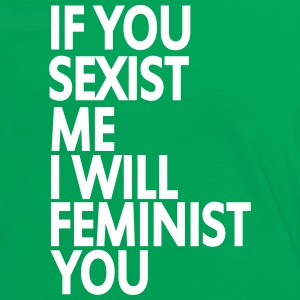 if you sexist me i will feminist you Tee shirts - T-shirt contraste Femme