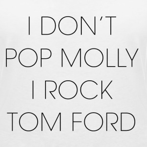 I don't pop molly I rock Tom Ford T-Shirts - Women's V-Neck T-Shirt