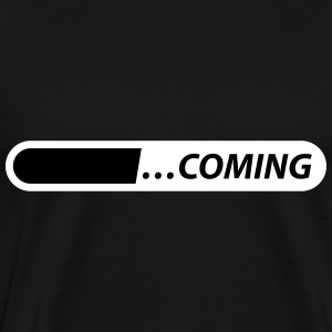 coming loading starting T-Shirts - Männer Premium T-Shirt