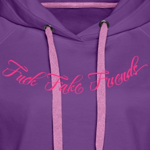 Fuck Fake Friends 2 Pullover & Hoodies - Frauen Premium Hoodie