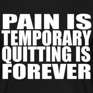 Pain is temporary T-shirt - Men's T-Shirt