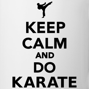 Keep calm and do Karate Flaschen & Tassen - Tasse