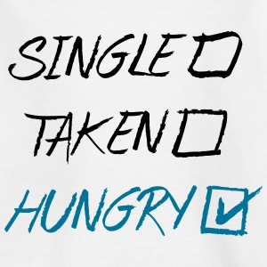 Single Taken Hungry, EUshirt, www.eushsirt.com T-Shirts - Kinder T-Shirt