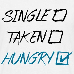 Single Taken Hungry, EUshirt, www.eushsirt.com T-Shirts - Männer T-Shirt