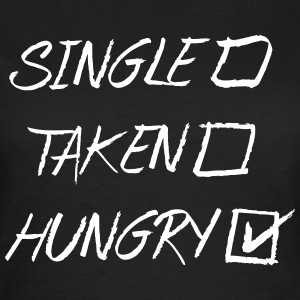 Single Taken Hungry, EUshirt, www.eushsirt.com T-shirts - Vrouwen T-shirt