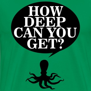 How deep can you get? T-shirts - Mannen Premium T-shirt