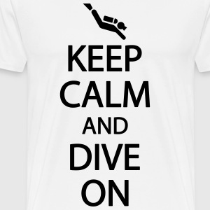 Keep calm and dive on T-shirts - Herre premium T-shirt