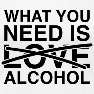 What you need is Alcohol Tee shirts - T-shirt Premium Femme