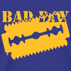 bad day T-Shirts - Men's Premium T-Shirt