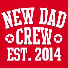 NEW DAD CREW Est. 2014 T-Shirt RW