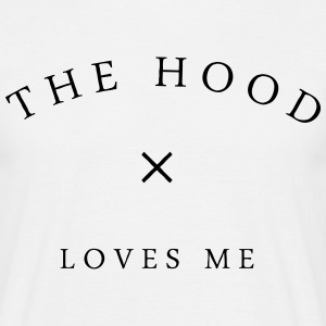 The hood loves me T-Shirts - Männer T-Shirt