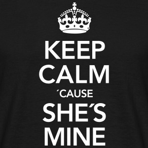 Keep Calm Cause She´s Mine T-Shirts - Männer T-Shirt