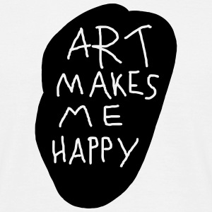 Art makes me happy T-Shirts - Männer T-Shirt
