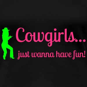 Cowgirls just wanna have fun T-Shirts - Women's Premium T-Shirt